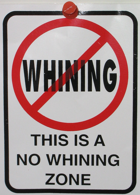 No whining zone.